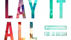 Rudimental feat. Ed Sheeran - Lay It All On Me [Remixes]