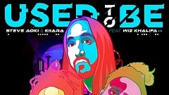 Steve Aoki & Kiiara feat. Wiz Khalifa - Used To Be