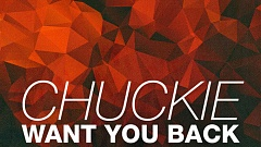 Chuckie - Want You Back