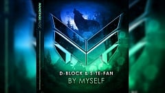 D-Block & S-te-Fan - By Myself