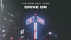 The Ware feat. YOSIE - Drive On