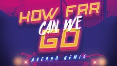 Klaas – How Far Can We Go (Averro Remix)