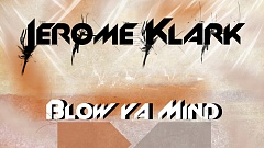 Jerome Klark - Blow Ya Mind