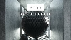 Dyro - Good Feelin
