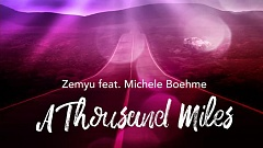 Zemyu feat. Michele Boehme - A Thousand Miles