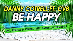 Danny Cotrell feat. CVB - Be Happy