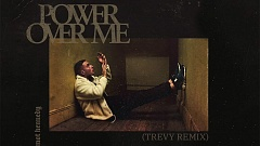 Dermot Kennedy - Power Over Me (TREVY Remix)