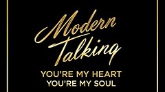 Modern Talking - You're My Heart, You're My Soul 2017