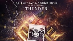 Da Tweekaz & Sound Rush feat. XCEPTION - Thunder