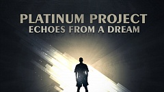 Platinum Project - Echoes from a Dream