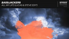 Bassjackers - All My Life (Lucas & Steve Edit)