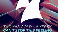 Thomas Gold & Amersy - Can't Stop This Feeling