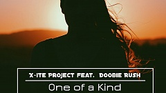 X-ite Project feat. Doobie Rush - One of a Kind