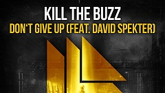Kill The Buzz feat. David Spekter - Don't Give Up