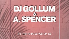 DJ Gollum & A. Spencer - In the Shadows 2k19