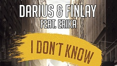 Darius & Finlay feat. Erika - I don't know