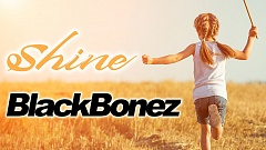 BlackBonez - Shine