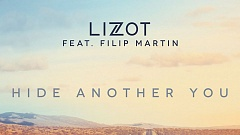 LIZOT feat. Filip Martin - Hide Another You