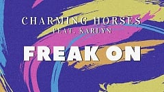 Charming Horses feat. Karlyn – Freak on