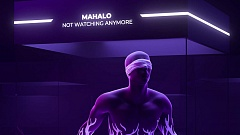 Mahalo – Not Watching Anymore