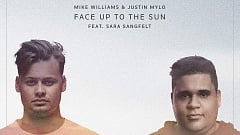 Mike Williams & Justin Mylo feat. Sara Sangfelt – Face Up To The Sun