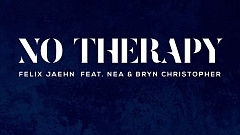 Felix Jaehn feat. Nea & Bryn Christopher – No Therapy