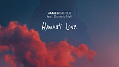 James Carter feat. Dominic Neill - Almost Love
