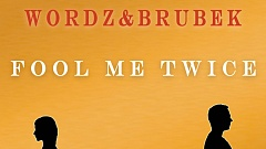 Wordz & Brubek - Fool me twice