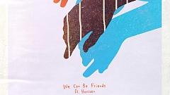 What So Not - We Can Be Friends ft Herizen