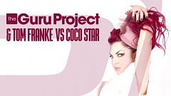 Guru Project & Tom Franke vs. Coco Star - I Need A Miracle