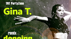 TNT Partyzone & Gina T. – Dancing In The Rain