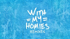 Two Friends - With My Homies (Over Easy Remix)