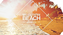 Milk & Sugar - Beach Sessions 2017 » [Tracklist + Minimix]