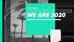 Rene Rodrigezz x Hellen Vissers - Better Where We Are 2020