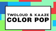 twoloud & Kaaze - Color Pop