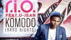 R.I.O. feat. U-Jean - Komodo (Hard Nights)