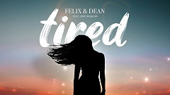 Felix & Dean feat. Discomakers - Tired