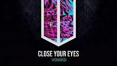 VOWED - Close Your Eyes