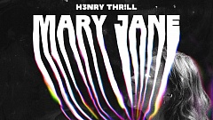 H3nry Thr!ll - Mary Jane