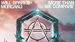 Will Sparks & MorganJ - More Than We Compare
