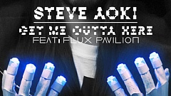 Steve Aoki & Flux Pavilion - Get Me Outta Here