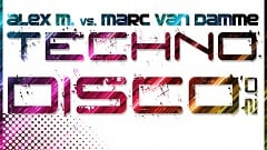 Alex M. vs. Marc van Damme - Technodisco 2.0