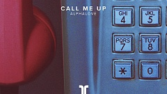 Alphalove - Call Me Up