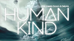 Cc.K meets Scoon & Delore - Human Kind