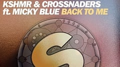 KSHMR & Crossnaders feat. Micky Blue - Back To Me