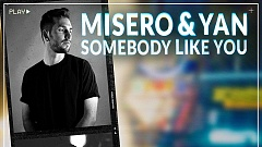 MISERO & YAN - Somebody Like You (DNSTY Remix)