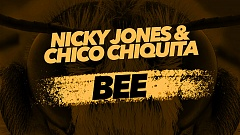 Nicky Jones & Chico Chiquita - Bee