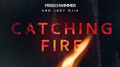 Freischwimmer & JOEY DJIA - Catching Fire