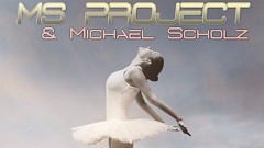 MS Project & Michael Scholz – Just Do It