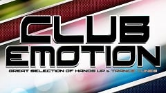 Club Emotion - A Great Selection Of Hands Up & Trance Tunes